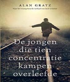 De jongen die tien concentratiekampen overleefde 1939-1942, Gratz, Alan, Paperback