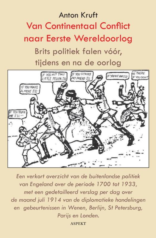 Van continentaal conflict naar Eerste Wereldoorlog Brits politiek falen vóór, tijdens en na de oorlog, Kruft, Anton, Paperback