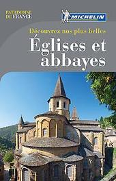Guide Patrimoine de France - Decouvrez nos plus belles églises et abbayes Paperback
