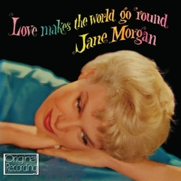 LOVE MAKES THE WORLD GO.. .. ROUND JANE MORGAN, CD