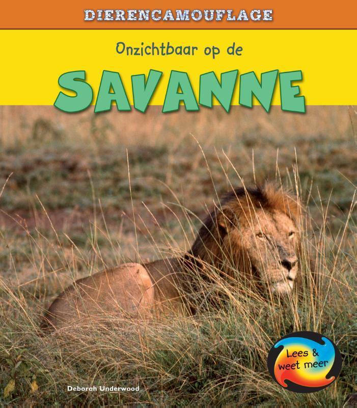 Onzichtbaar op de savanne Lees & Weet Meer, Underwood, Deborah, Hardcover