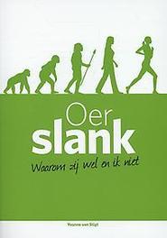 Oerslank waarom zij wel en ik niet; de individuele routeplanner naar een (blijvend) gezond en slank lichaam, Van Stigt, Yvonne, Paperback