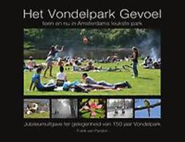 Het vondelpark gevoel toen en nu in Amterdams leukste park, Van Paridon, Frank, Hardcover