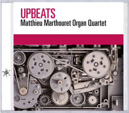 UPBEATS ORGAN QUARTET MATTHIEU MARTHOURET, CD