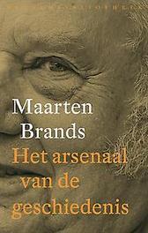 Het arsenaal van de geschiedenis over theorie en geschiedschrijving, Maarten Brands, Paperback