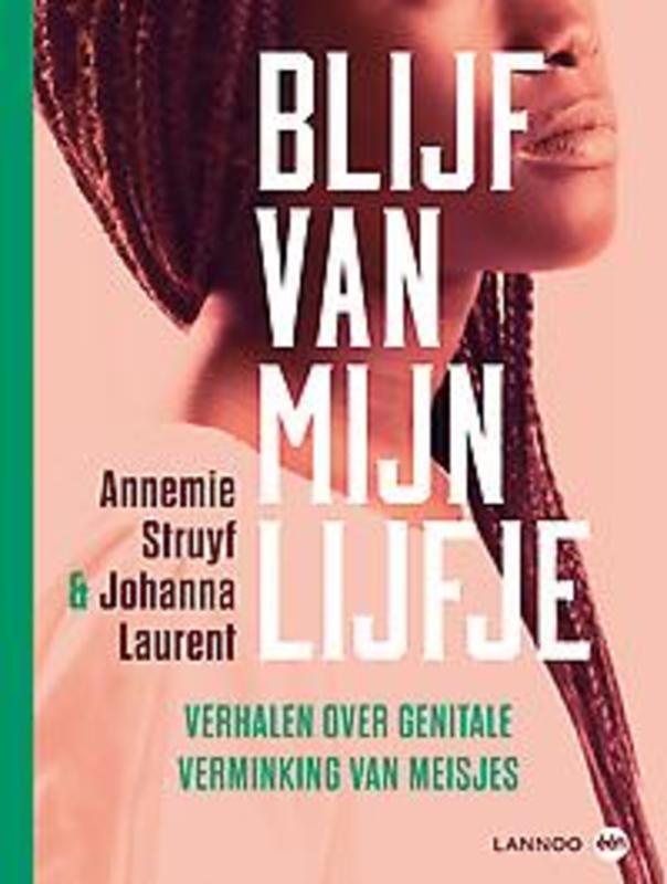 Blijf van mijn lijfje verhalen over genitale verminking van meisjes, Struyf, Annemie, Hardcover