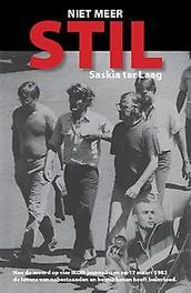 Niet meer stil hoe de moord op vier IKON-journalisten op 17 maart 1982 de levens van nabestaanden en betrokkenen heeft beïnvloed, Ter Laag, Saskia, Paperback