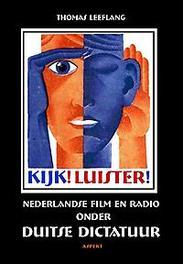 Kijk! Luister! film en radio in Nederland onder Duitse dictatuur, Leeflang, Thomas, Paperback