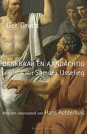 Dankbaar en aandachtig in gesprek met Samuel IJssseling, Groot, Ger, Paperback
