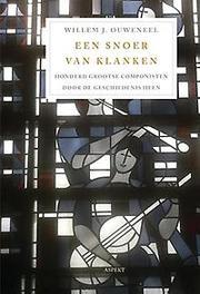 Snoer van klanken honderd grootse joodse en christelijke godsmannen door de geschiedenis heen - en hun moeizame relaties, Willem J. Ouweneel, Paperback