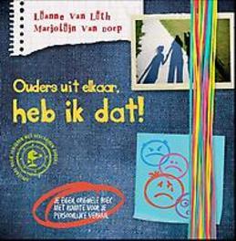 Ouders uit elkaar heb ik dat!, Lianne van Lith, Paperback