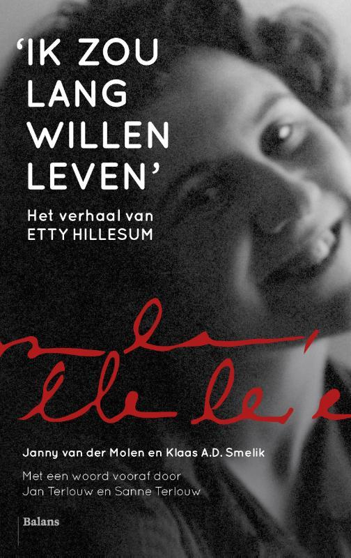Ik zou lang willen leven het verhaal van Etty Hillesum, Klaas Smelik, Paperback