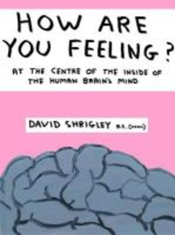 How Are You Feeling? SHRIGLEY D, Hardcover