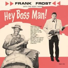 HEY BOSS MAN! 180GRAMS FROST, FRANK & THE NIGHT, Vinyl LP