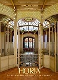 Horta, masterpieces in Brussel de belangrijkste huizen in Brussel, Françoise Aubry, Hardcover