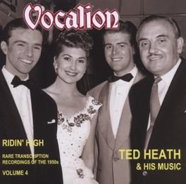 RARE TRANSCRIPTION.. .. RECORDINGS OF THE 1950S VOL.4: RIDIN' HIGH TED HEATH, CD