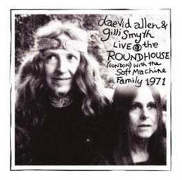 LIVE AT THE ROUNDHOUSE FEB 27TH 1971 ALLEN, DAEVID & FRIENDS, CD