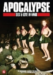 Apocalypse - Sex & Love In WWII