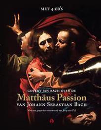 Matthaus passion GOVERT JAN BACH Govert Jan Bach over de de Matthäus Passion van Johann Sebastian Bach, Govert Jan Bach, Book, misc