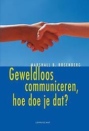 Geweldloos communiceren, hoe doe je dat? Marshall Rosenberg, Hardcover