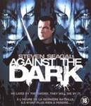 Against the dark, (Blu-Ray)