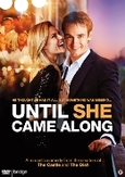 Until she came along, (DVD)