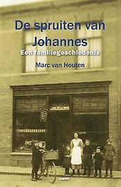 De spruiten van Johannes Een familiegeschiedenis, Van Houten, Marc, Paperback