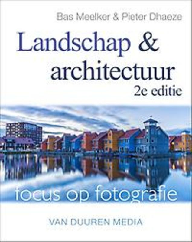 VAN DUUREN FOCUS OP FOTOGRAFIE LANDSCHAP EN ARCHITECTUUR 2E
