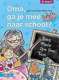 Oma, ga je mee naar school:...