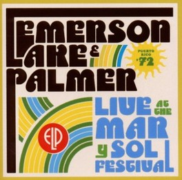 LIVE AT THE MAR Y SOL.. .. FESTIVAL EMERSON, LAKE & PALMER, CD