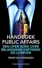 Handboek public affairs een open boek over belangenbehartiging en lobbyen, Frans van Drimmelen, Paperback