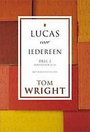 Lucas voor iedereen: Deel 2 hoofdstuk 13-24, Wright, Tom, Paperback