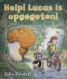 Help! Lucas is opgegegeten John Fardell, Hardcover