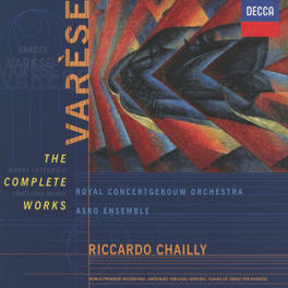 COMPLETE WORKS RICCARDO CHAILLY/ASKO ENSEMBLE/ROYAL CONCERTHALL ORCHES Audio CD, E. VARESE, CD