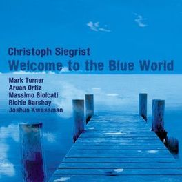 WELCOME TO THE BLUE WORLD CHRISTOPH SIEGRIST, CD