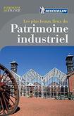 Guide Patrimoine de France - LES + BEAUX LIEUX DU PATRIMOINE INDUSTRIEL
