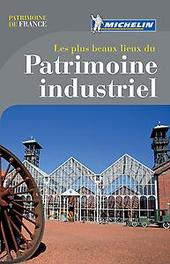 Guide Patrimoine de France - LES + BEAUX LIEUX DU PATRIMOINE INDUSTRIEL Paperback