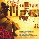 CUBA TRADITION W/CELIA CRUZ/FANIA ALL STARS/BEBO MORE/LORENZO CISNEROS