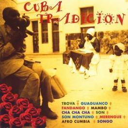 CUBA TRADITION W/CELIA CRUZ/FANIA ALL STARS/BEBO MORE/LORENZO CISNEROS V/A, CD
