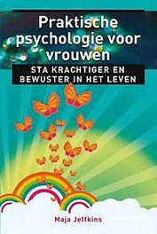 Praktische psychologie voor vrouwen. sta krachtiger en bewuster in het leven, Maja Jeffkins, Paperback