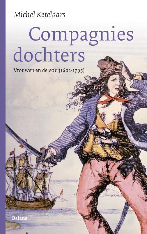 Compagnies dochters vrouwen en de VOC 1602-1795, Michel Ketelaars, onb.uitv.
