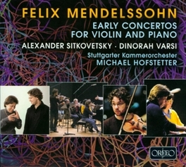 EARLY CONCERTOS FOR.. .. VIOLIN & PIANO//HOFSTETTER, M.//SITKOVETSKY/VARSI/ Audio CD, MENDELSSOHN-BARTHOLDY, F., CD