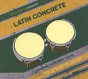 LATIN CONCRETE: A.. ..MODERN LATIN BEAT SUITE - MIXED BY CHRIS READ