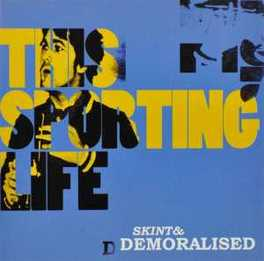 THIS SPORTING LIFE SKINT & DEMORALISED, CD