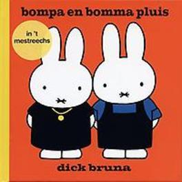 Bompa en bomma pluis. in het Maastrichts-Limburgs, Dick Bruna, Hardcover
