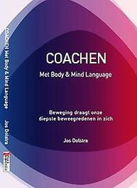 Coachen met body en mind language beweging draagt onze diepste beweegredenen in zich, Jos Dolstra, Paperback