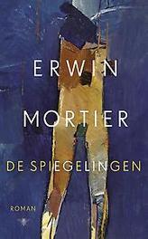 De spiegelingen roman, Mortier, Erwin, Hardcover