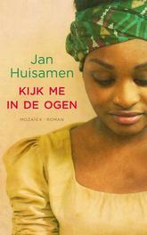 Kijk me in de ogen Jan Huisamen, Paperback