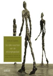 De stille krachten van de verzorgingsstaat geschiedenis en toekomst van sociaal-culturele professionals, Spierts, Marcel, Hardcover