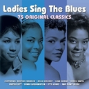 LADIES SING THE BLUES FT....